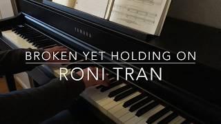Video Broken Yet Holding On - Roni Tran - Piano Cover - BODO download MP3, 3GP, MP4, WEBM, AVI, FLV Juli 2018