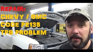 Chevy / GMC Code P2135 TPS Problems