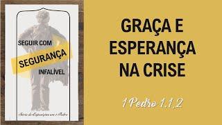 Graça e Esperança na crise - 1Pedro 1.1,2