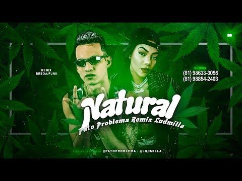 PATO PROBLEMA Feat. LUDMILLA - NATURAL (Brega Funk Remix)