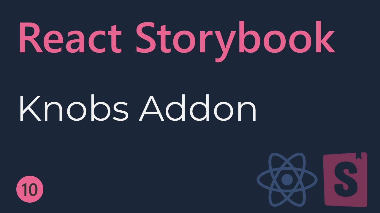 React Storybook Tutorial - 10 - Knobs Addon