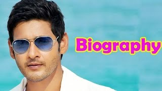 Mahesh Babu | Biography | Superstar of Telugu Cinema