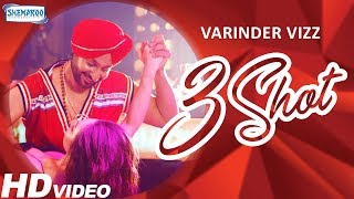 3 Shot (Full Video) | Varinder Vizz | Latest Punjabi Songs 2018 | Shemaroo Punjabi