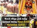 Watch : Village gods being appeased during Hosur Kottai Mariamman festival - Tamil Nadu News