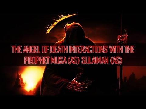 The Angel Of Death Interactions With Musa (As) Sulaiman (As)   Sheikh Sulaiman Moola