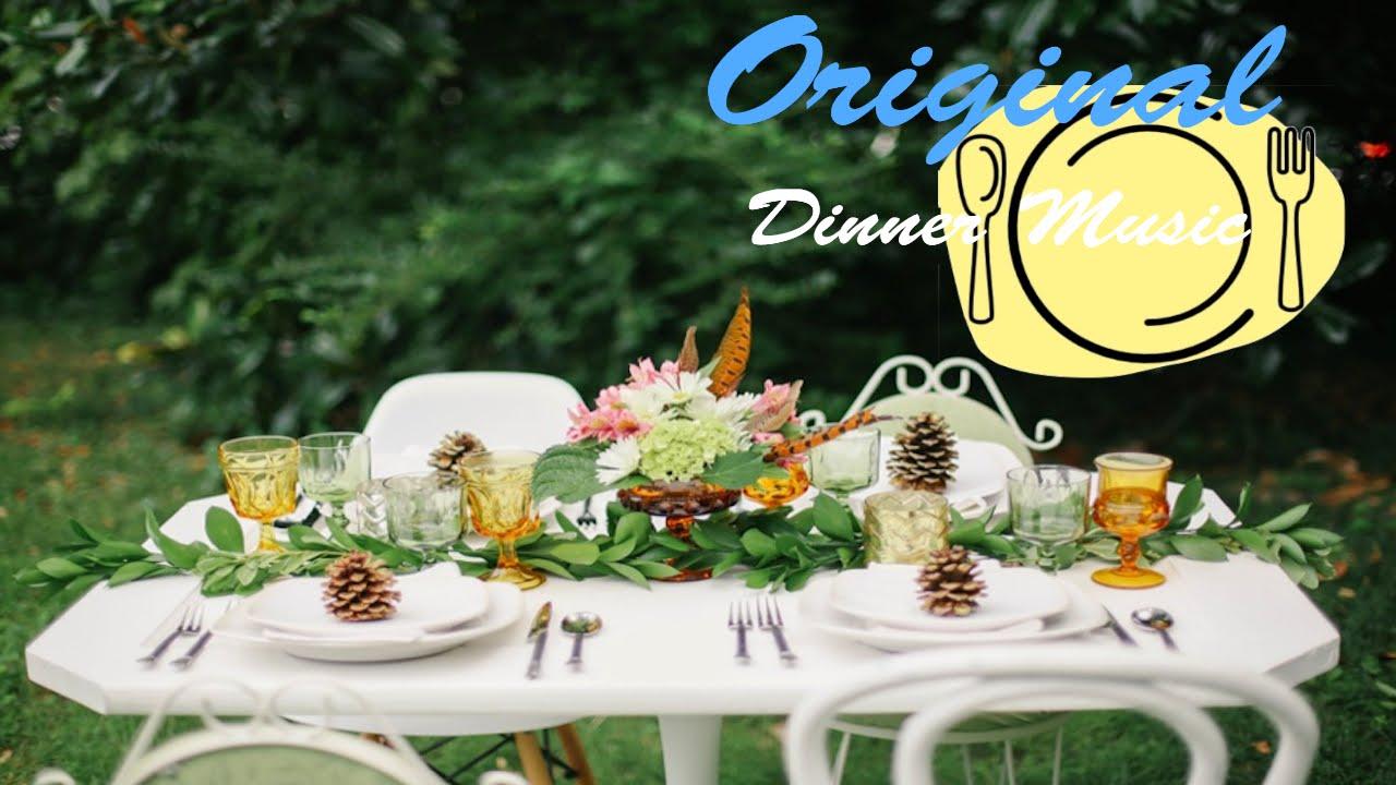 Dinner Music Playlist dinner music and dinner music instrumental: best of romantic