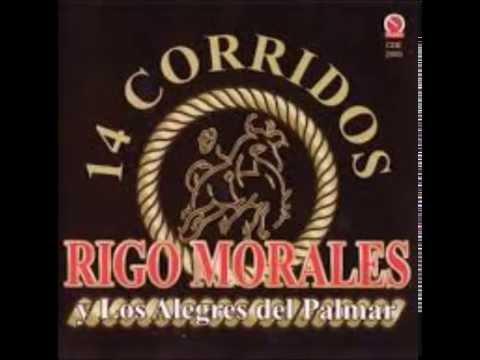 Rigo morales y los alegres del palmar 14 corridos