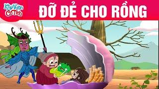 ĐỠ ĐẺ CHO RỒNG -  Truyện cổ tích - Chuyện cổ tích - Phim hoạt hình - Hoạt hình hay