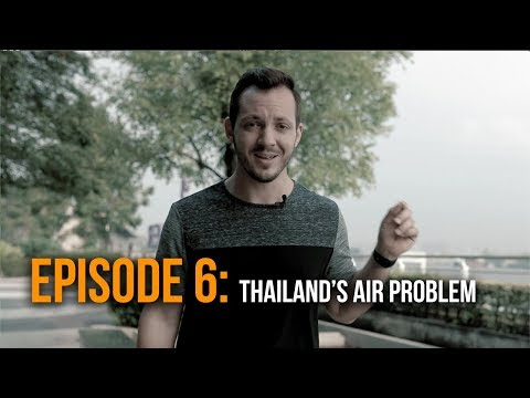Getting Choked Up in Thailand   Air Pollution Crisis in Bangkok   Am I Gonna Die?