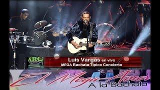 Luis Vargas 4K El Rey Supremo Mega Bachata Tipico Concierto