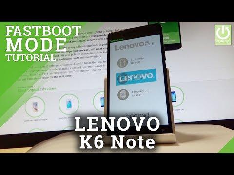 Fastboot Mode LENOVO K6 Note - Enter / Quit LENOVO Fastboot