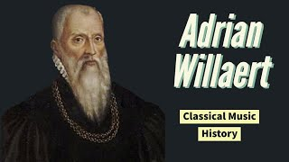Adrian Willaert - Classical Music History (15) - Renaissance Period