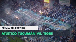 Atlético Tucumán vs Tigre, la previa