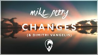 Mike Perry, Dimitri Vangelis & Wyman & Ten Times - Changes (ft. The Companions) [Lyric Video]