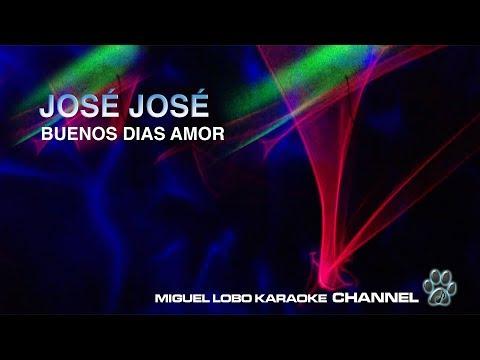 [Karaoke] JOSE JOSE - BUENOS DIAS AMOR - Miguel Lobo