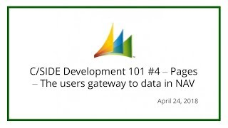 C/SIDE Development 101 #4 – Pages – The users gateway to data in NAV (April 24, 2018)