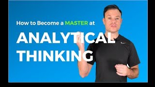 3 Ways To Master Analytical Thinking Without Breaking A Sweat