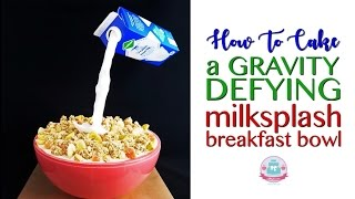 HOW TO CAKE A Gravity Defying Breakfast Bowl | Abbyliciousz The Cake Boutique