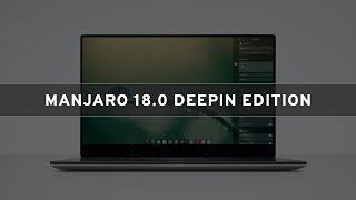 manjaro 18.0 Deepin Edition - Using Deepin Desktop Environment 15.8 As Default Desktop