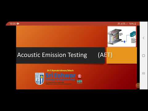 Acoustic Emission Testing (AET) By Dr.T.Ramakrishnan