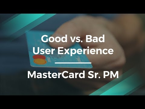 How a Good UX Can Make a Difference by MasterCard Product Manager