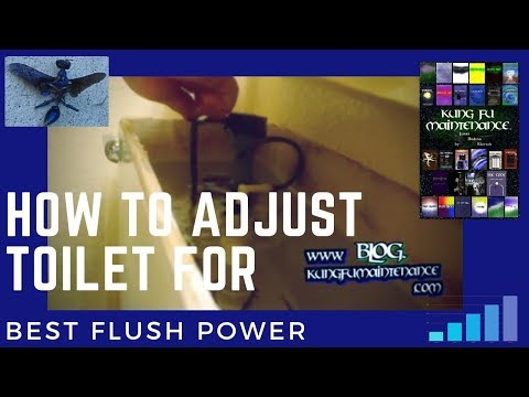 How To Adjust Toilet For Best Flush Power And Fill Valve Water Level Height