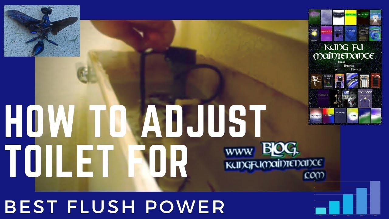 How To Adjust Toilet For Best Flush Power And Fill Valve