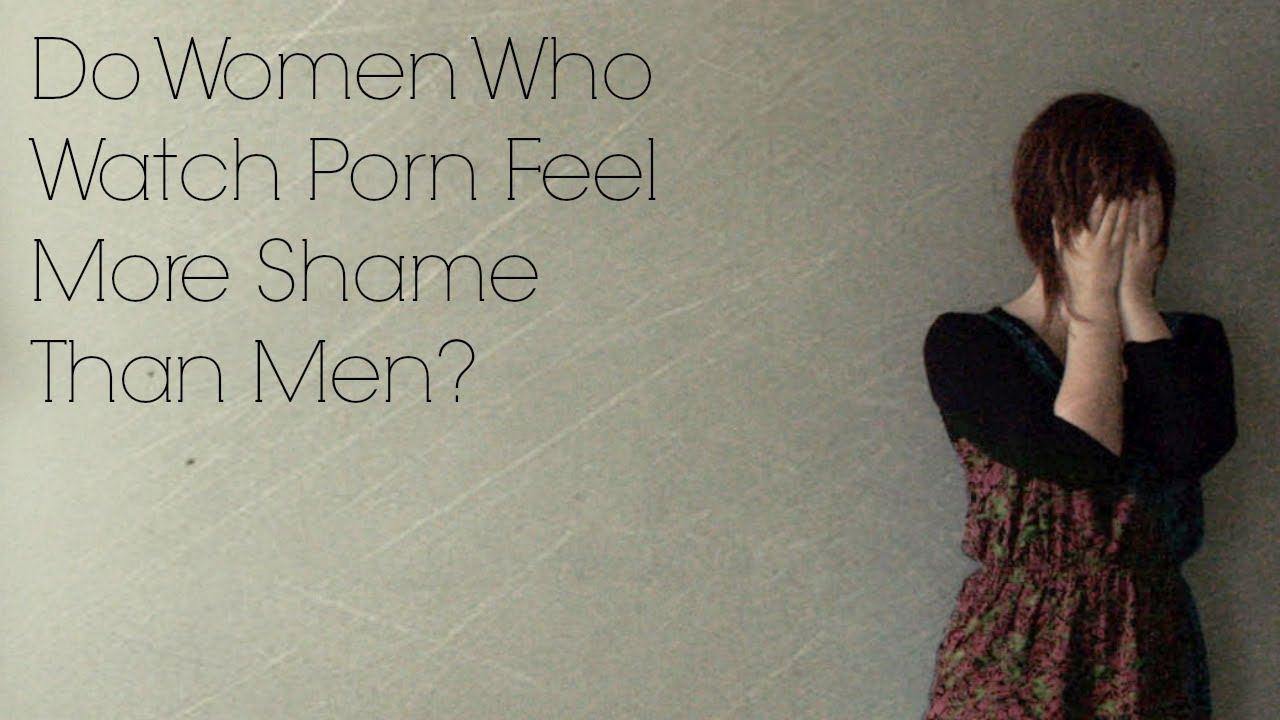 Do Women Who Watch Porn Feel More Shame Than Men - Youtube-9015