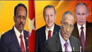 Warar Deg Deg Ah Hiilada Farmaajo Ee Turkiga, Fariinta Ruushka,Diyaar Garowga Somaliland