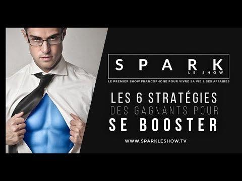 Spark le show - 6 Stratégies pour s'influencer positivement