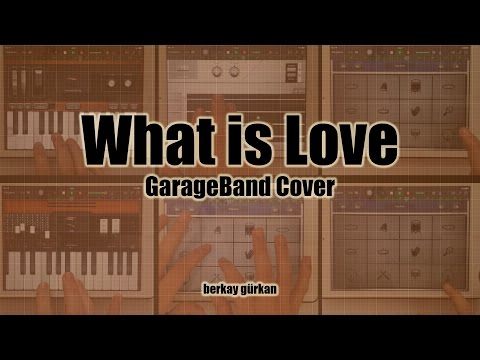 What is Love - iPad GarageBand Cover
