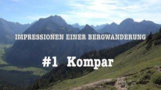 IMPRESSIONEN EINER BERGWANDERUNG #1 - KOMPAR - [HD]