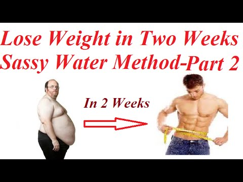 Lose Weight in Two Weeks- Sassy Water Method Part 2
