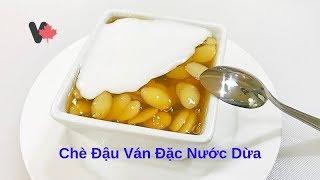 Chè Đậu Ván Đặc với Nước Cốt Dừa Đơn Giản dể làm tại nhà - Chè Huế - Broad Beans Dessert