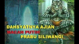 Sejarah Kedahsyatan Ajian Macan Putih Prabu Siliwangi