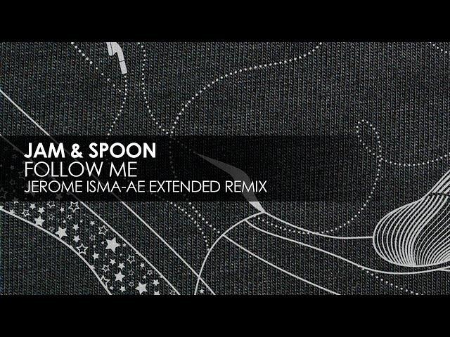 Jam & Spoon - Follow Me (Jerome Isma-Ae Extended Remix) [Teaser]