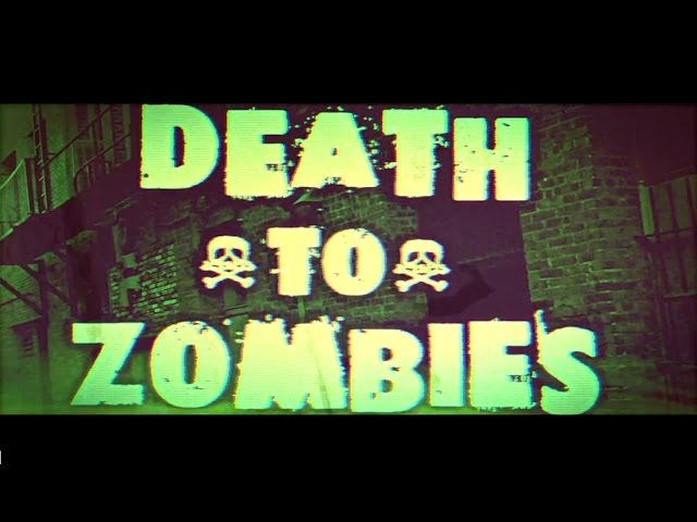 Death To Zombies The Music Video