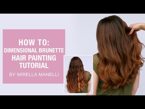 HOW TO: Dimensional Brunette | Hair Painting Tutorial By Mirella Manelli | Kenra Professional