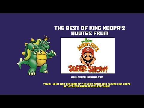 King Koopa's Finest Quotes from the Super Mario Bros Super