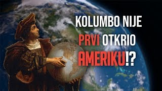 Da Li Je Ameriku Prvi Otkrio Kolumbo?
