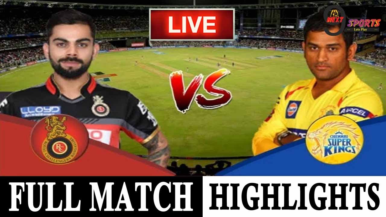 Bangalore vs Chennai, FULL MATCH HIGHLIGHT 44th Match - Live Cricket Score, Commentary
