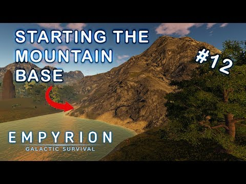STARTING THE MOUNTAIN BASE | Empyrion Galactic Survival