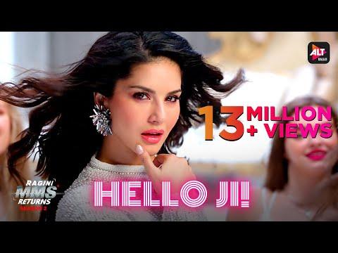 HelloJi   Sunny Leone   Ragini MMS Returns S2   MusicVideo   Meet Bros Ft. Kanika Kapoor   ALTBalaji