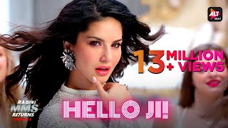 HelloJi | Sunny Leone | Ragini MMS Returns S2 | MusicVideo | Meet Bros ft. Kanika Kapoor | ALTBalaji