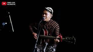 SUGIH TANPO BONDO - @Sujiwo Tejo    SIHO (LIVE ACOUSTIC COVER)