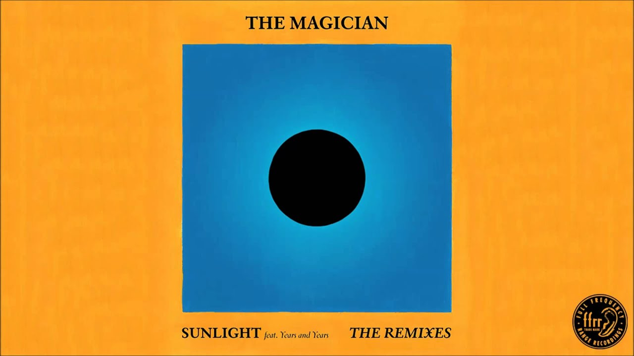 Download The Magician - Sunlight feat. Years & Years (Blonde Remix)