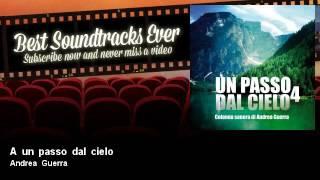 Andrea Guerra - A un passo dal cielo - Un Passo Dal Cielo 4 (TV Fiction Official Soundtrack 2017)