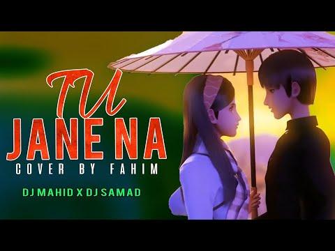 tu-jane-na- cover-2019- -dj-mahid- -dj-samad- -d2brothers- -full-bollywood-music-video