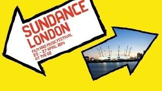 Sundance London 2014: What Films to Watch