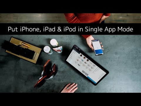 How to Put iPhone, iPad & iPod in Single App Mode (Kiosk Mode)